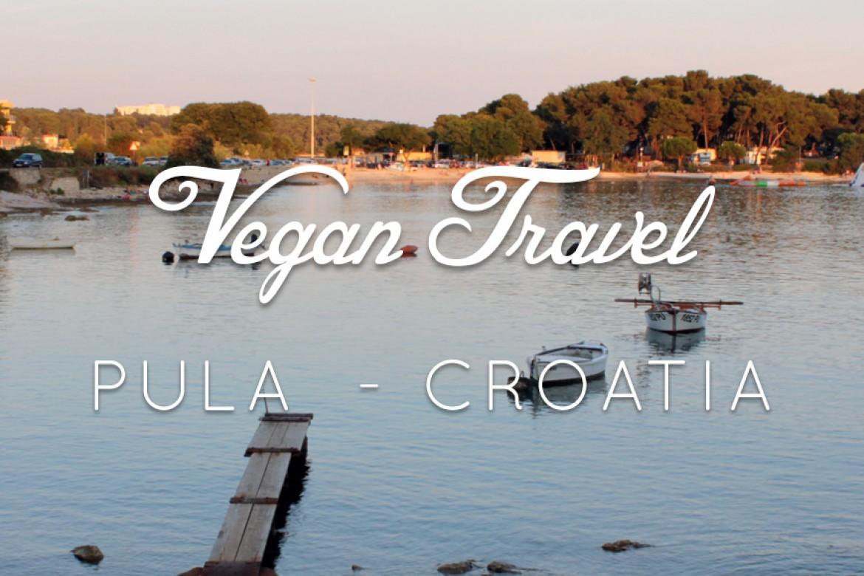 Vacances véganes en Croatie : Pula | Vegan Travel