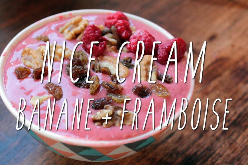 Nice Cream : glace végane à la banane + framboise