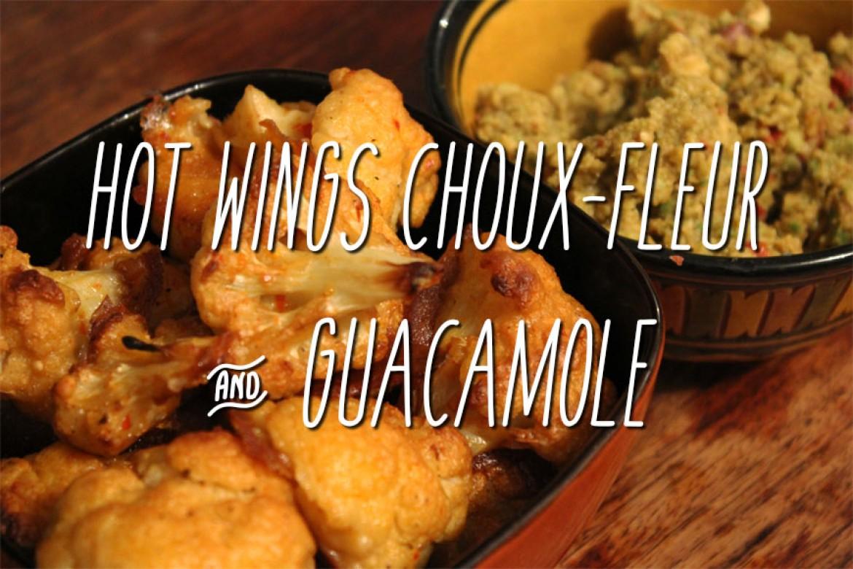Recette | Hot Wings véganes au choux-fleur & Guacamole
