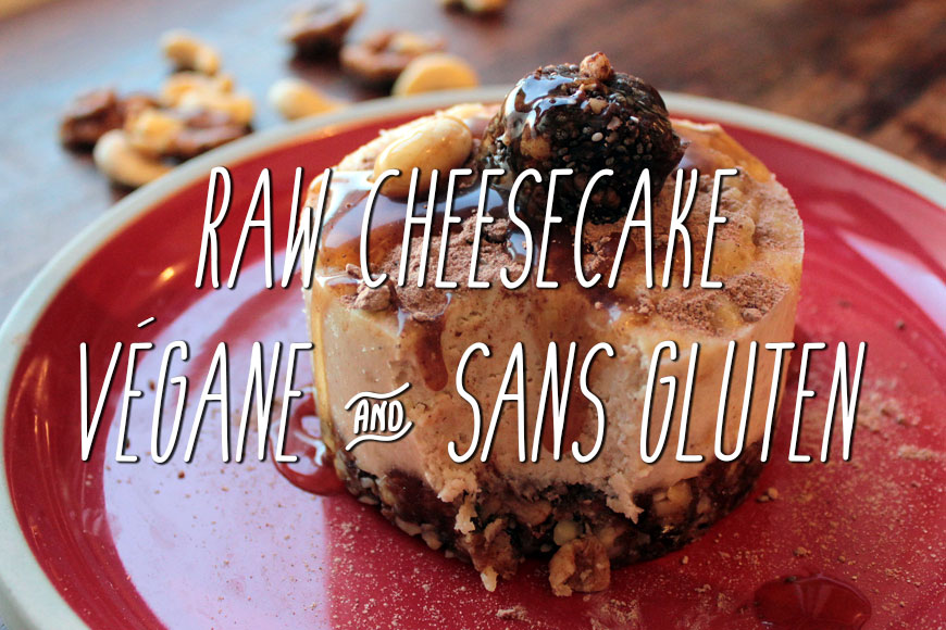 Raw Cheesecake aux noix de cajou végane et sans gluten